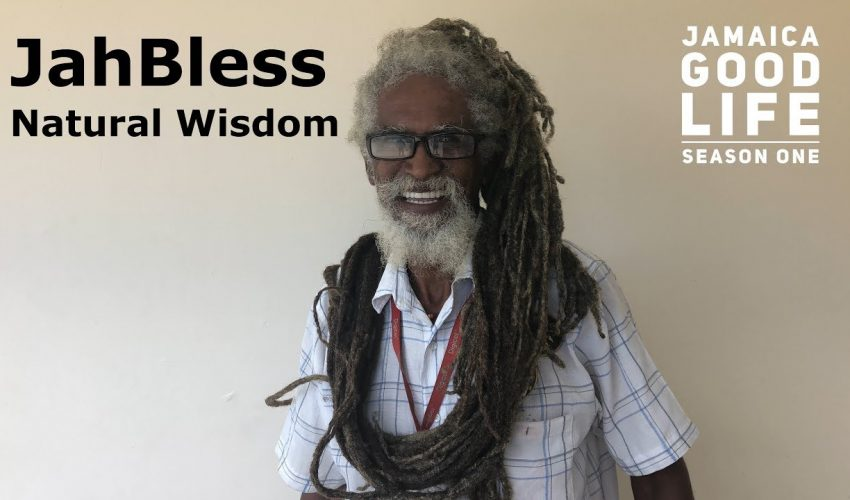 Natural Wisdom from Jahbless | EP5 | JAMAICA GOOD LIFE 🇯🇲