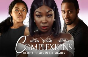 Complexions – Beauty Comes in All Shades – Full, Free Drama from Maverick Movies