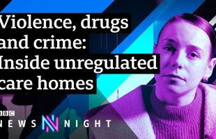 Inside Britain's unregulated children's homes – BBC Newsnight