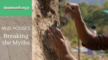 Geeli Mitti: Breaking the myths about mud houses. Why they are more sustainable?